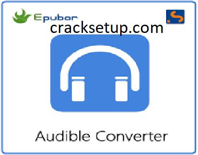 Epubor Audible Converter Crack 1.0.10.291 + Keygen Free Download 2021