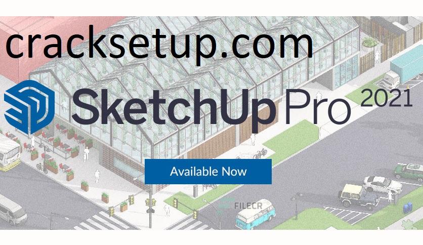 SketchUp Pro Crack 21.1.299 + License Key Free Download 2021
