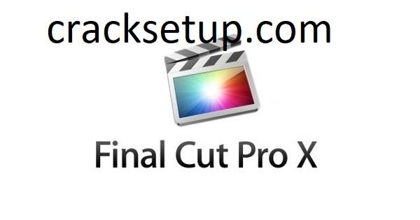 Final Cut Pro Crack 10.5.4 + License Key Free Download 2021